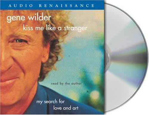 9781593975982: Kiss Me Like A Stranger: My Search for Love and Art