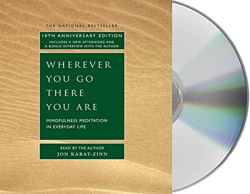 9781593976217: Wherever You Go, There You Are: Mindfulness Meditation in Everyday Life