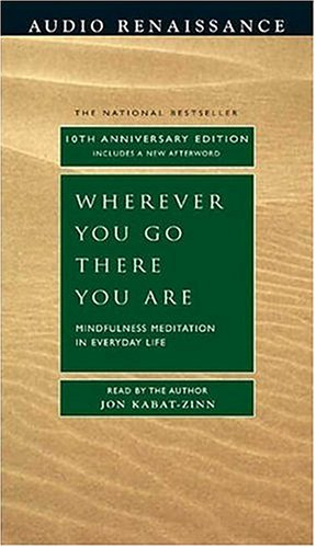 9781593976675: Wherever You Go, There You Are: Mindfulness Meditation in Everyday Life