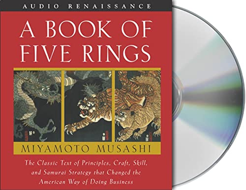9781593976910: A Book of Five Rings: The Classic Text of Principles, Craft, Skill and Samurai Strategy that Changed the American Way of Doing Business