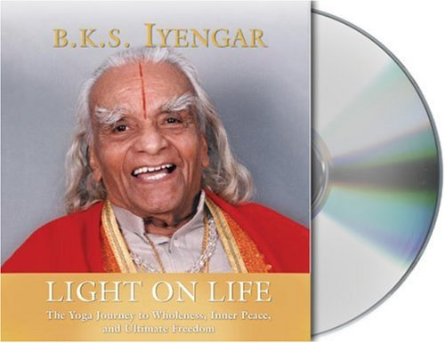 9781593977870: Light on Life: The Yoga Way to Wholeness, Inner Peace, and Ultimate Freedom