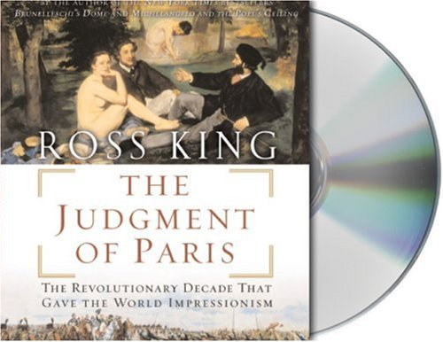 9781593978754: The Judgment of Paris: The Revolutionary Decade that Gave the World Impressionism