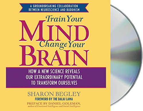 9781593979515: Train Your Mind, Change Your Brain: How a New Science Reveals Our Extraordinary Potential to Transform Ourselves
