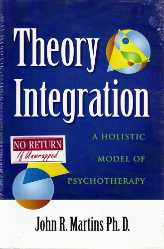 9781593991821: Theory Integration: A Holistic Model of Psychotherapy