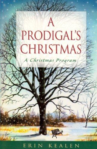 9781594021558: A Prodigal's Christmas, a Christmas Program