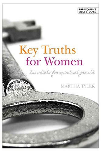 9781594022265: Key Truths for Women Essentials for Spiritual Growth