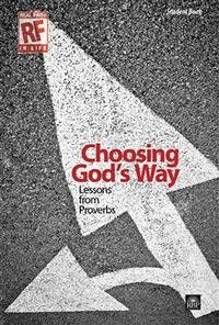 9781594023514: Real Faith in Life Choosing God's Way: Lessons From Proverbs Devotional Bible Study