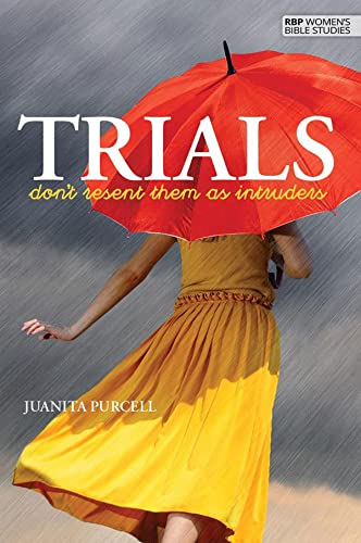9781594029943: Trials - Don't Resent Them as Intruders