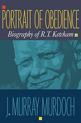 9781594029967: Portrait of Obedience: Biography of R.T. Ketcham