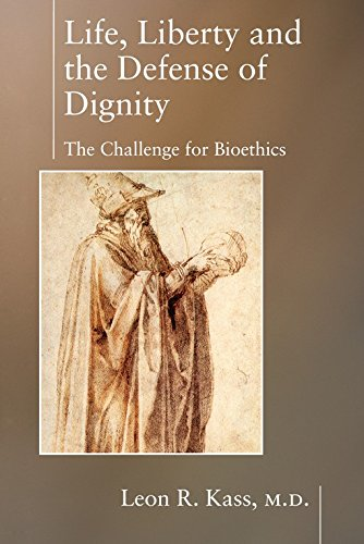 9781594030475: Life Liberty & the Defense of Dignity: The Challenge for Bioethics (Encounter Broadsides)