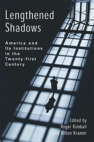 9781594030543: Lengthened Shadows: America and Its Institutions in the Twenty-First Century