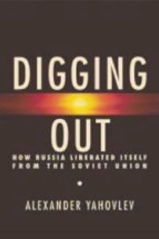 9781594030550: Digging Out: How Russia Liberated Itself From the Soviet Union