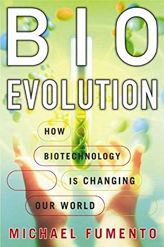 9781594030574: BioEvolution: How Biotechnology is Changing Our World