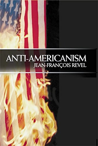 9781594030604: Anti-Americanism