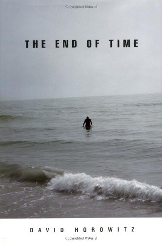 The End Of Time: Horowitz, David
