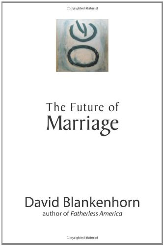 9781594030819: The Future of Marriage