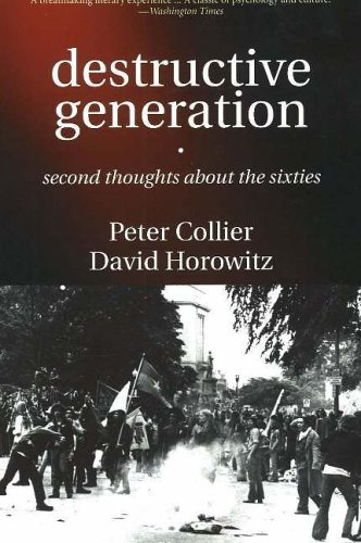 9781594030826: Destructive Generation: Second Thoughts About the Sixties