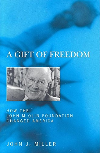 9781594031175: A Gift of Freedom: How the John M. Olin Foundation Changed America