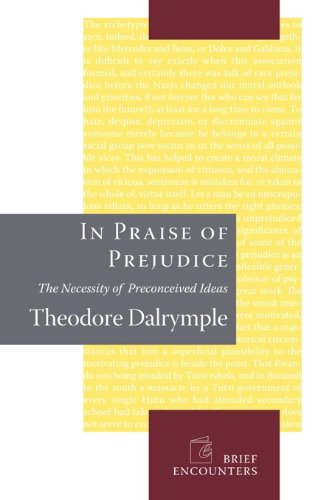 9781594032028: In Praise of Prejudice: The Necessity of Preconceived Ideas (Brief Encounters)