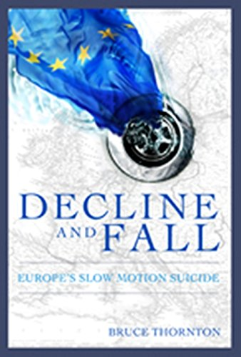 9781594032066: Decline & Fall: Europe's Slow Motion Suicide