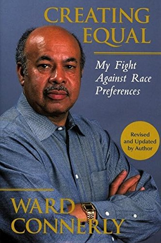 9781594032189: Creating Equal: My Fight Against Race Preferences