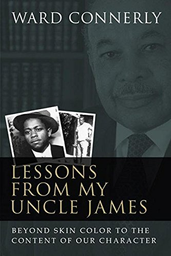 9781594032219: Lessons from My Uncle James: Beyond Skin Color to the Content of Our Character