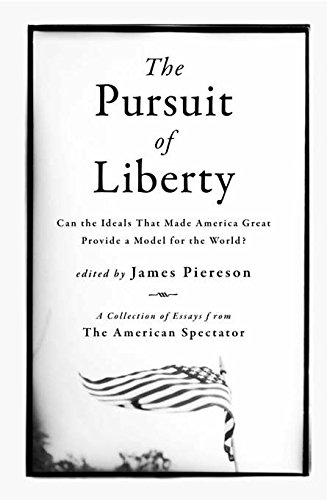 9781594032387: The Pursuit of Liberty: Can the Ideals that Made America Great Provide a Model for the World?