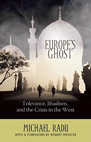 9781594032622: Europe's Ghost: Tolerance, Jihadism, and the Crisis in the West