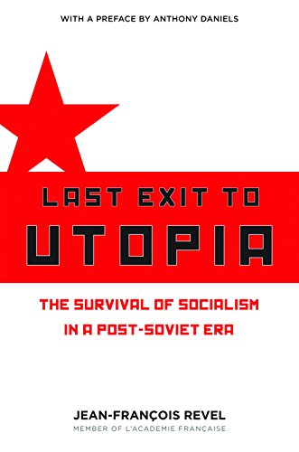 Last Exit to Utopia: The Survival of: Jean Francois Revel