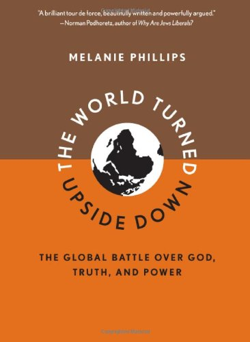 9781594033759: The World Turned Upside Down: The Global Battle over God, Truth, and Power