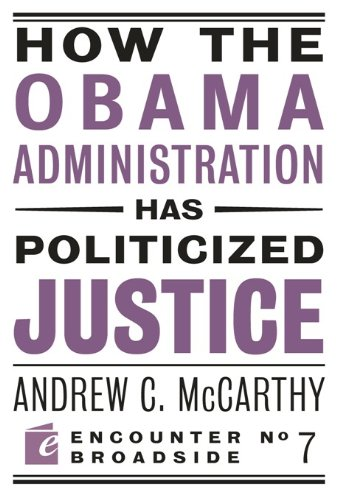 Stock image for How the Obama Administration Has Politicized Justice for sale by Better World Books