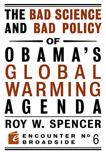 9781594034824: The Bad Science and Bad Policy of Obama?s Global Warming Agenda (Encounter Broadsides)