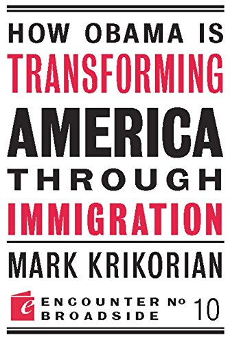 9781594034886: How Obama is Transforming America Through Immigration (Encounter Broadsides)