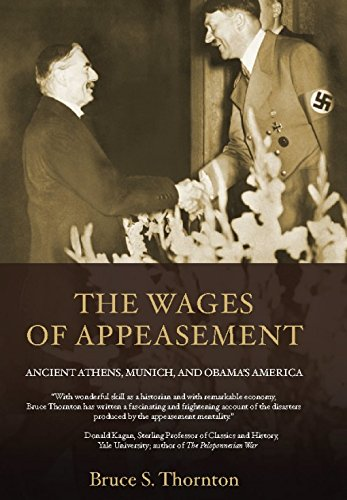 9781594035197: The Wages of Appeasement: Ancient Athens, Munich, and Obama's America