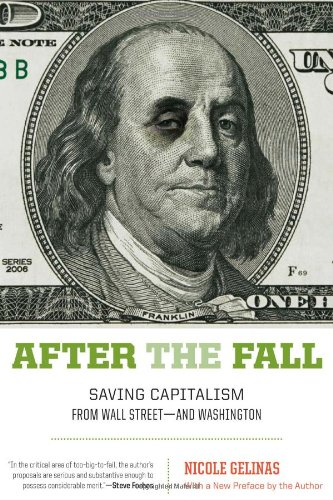 9781594035258: After the Fall: Saving Capitalism from Wall Street-and Washington