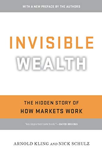 9781594035272: Invisible Wealth: The Hidden Story of How Markets Work