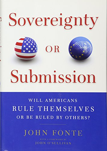 9781594035296: Sovereignty or Submission: Will Americans Rule Themselves or be Ruled by Others?