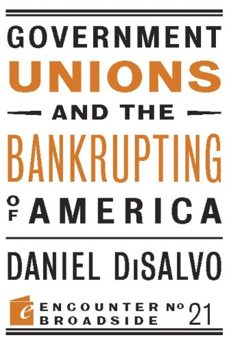 9781594035906: Government Unions and the Bankrupting of America (Encounter Broadsides)