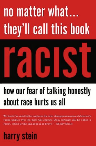 NO MATTER WHAT . . . THEY'LL CALL THIS BOOK RACIST: How our fear of talking honestly about race h...