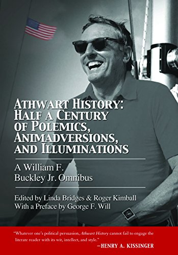 9781594036088: Athwart History: Half a Century of Polemics, Animadversions, and Illuminations: A William F. Buckley Jr. Omnibus