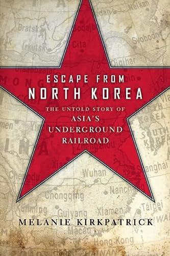 9781594036330: Escape from North Korea: The Untold Story of Asia's Underground Railroad