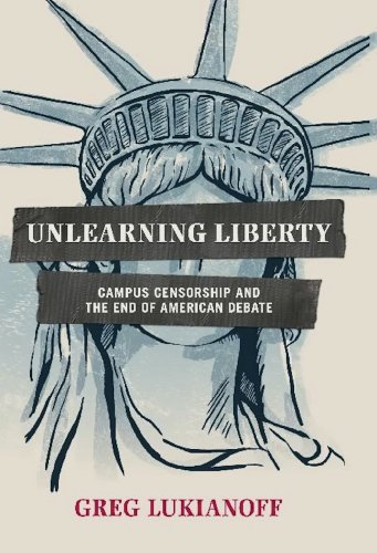 9781594036354: Unlearning Liberty: Campus Censorship and the End of American Debate