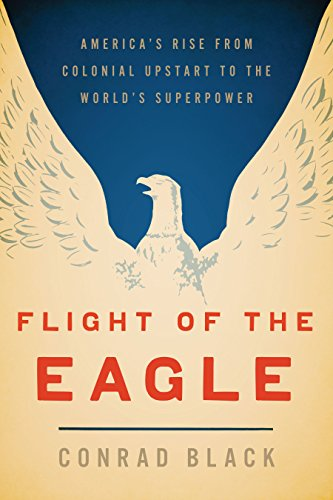 9781594036736: Flight of the Eagle: The Grand Strategies That Brought America from Colonial Dependence to World Leadership
