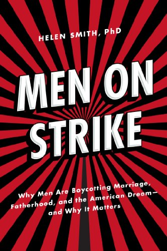 9781594036750: Men on Strike: Why Men Are Boycotting Marriage, Fatherhood, and the American Dream - and Why It Matters