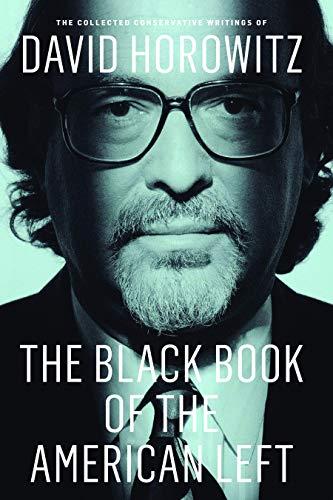 The Black Book of the American Left: Horowitz, David