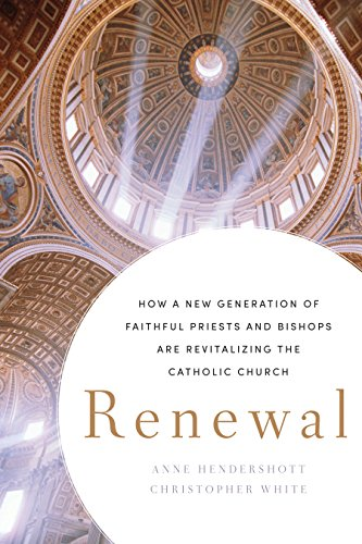 9781594037023: Renewal: How a New Generation of Faithful Priests and Bishops Is Revitalizing the Catholic Church