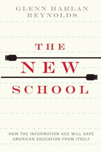 9781594037108: The New School: How the Information Age Will Save American Education from Itself