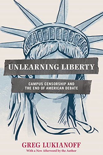 9781594037306: Unlearning Liberty: Campus Censorship and the End of American Debate