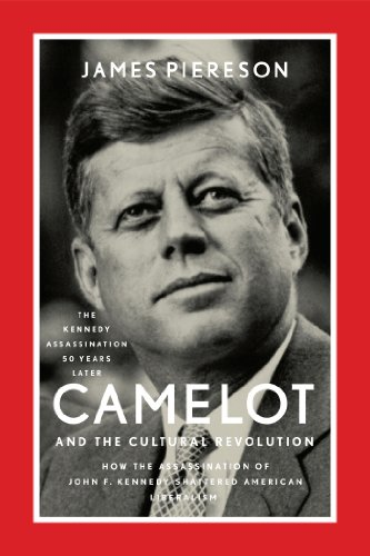 9781594037436: Camelot and the Cultural Revolution: How the Assassination of John F. Kennedy Shattered American Liberalism