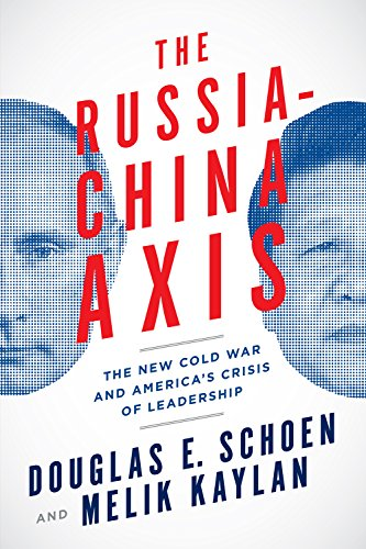 9781594037566: The Russia-China Axis: The New Cold War and America's Crisis of Leadership